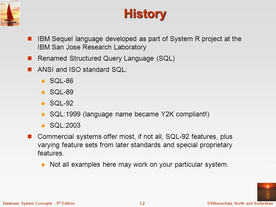 History IBM Sequel language developed as part of System R project at the IBM San Jose Research Laboratory.