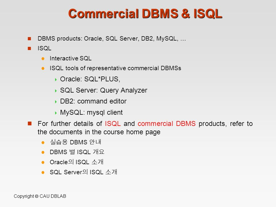 Commercial DBMS & ISQL Oracle: SQL*PLUS, SQL Server: Query Analyzer