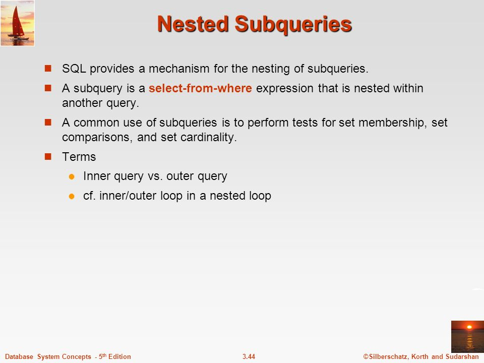 Nested Subqueries SQL provides a mechanism for the nesting of subqueries.