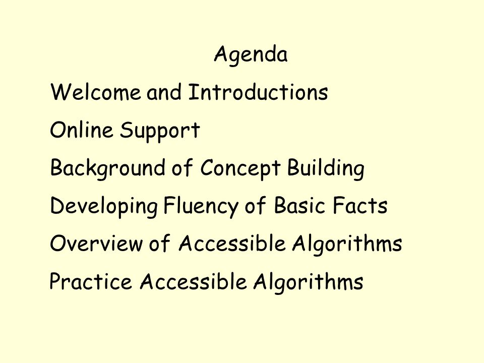 Agenda Welcome and Introductions. Online Support. Background of Concept Building. Developing Fluency of Basic Facts.