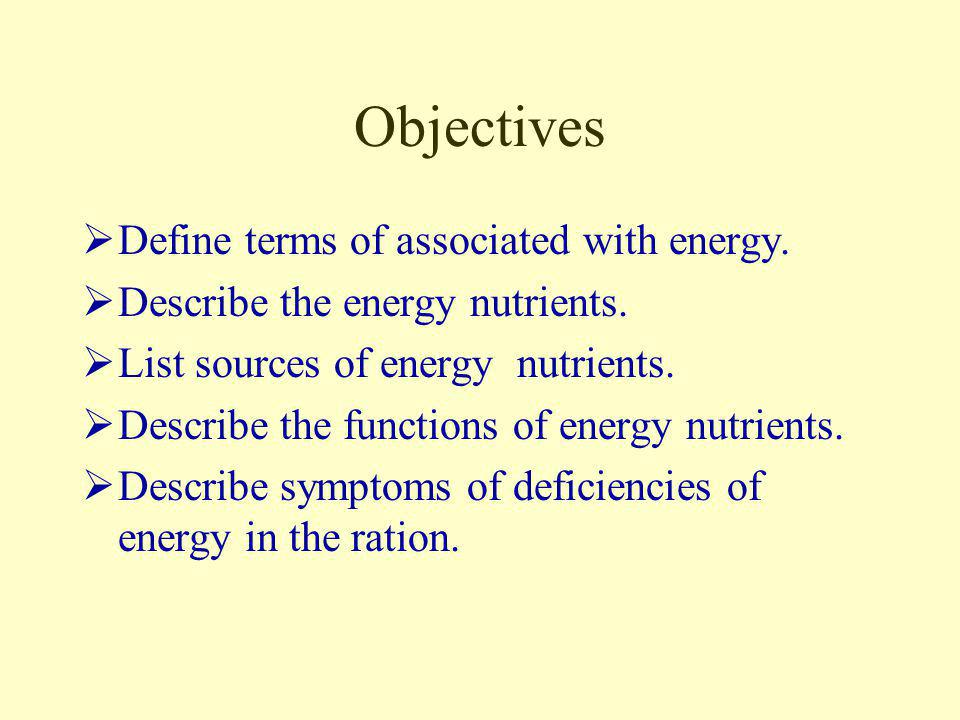 Objectives Define terms of associated with energy.