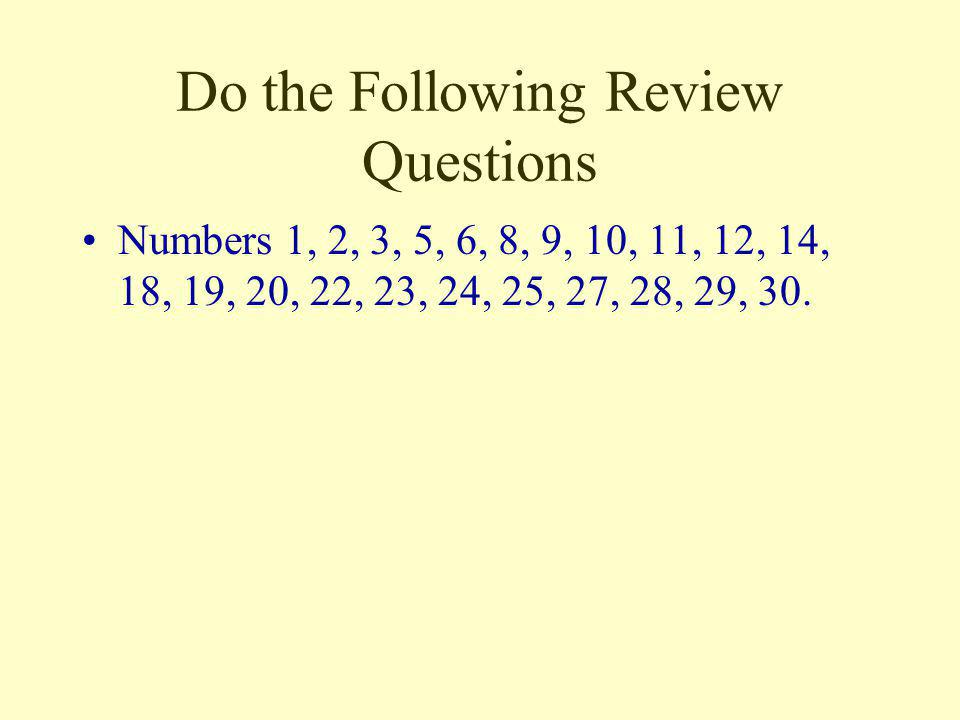 Do the Following Review Questions