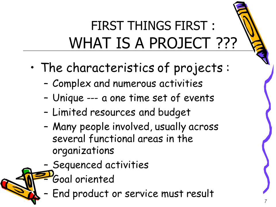 FIRST THINGS FIRST : WHAT IS A PROJECT