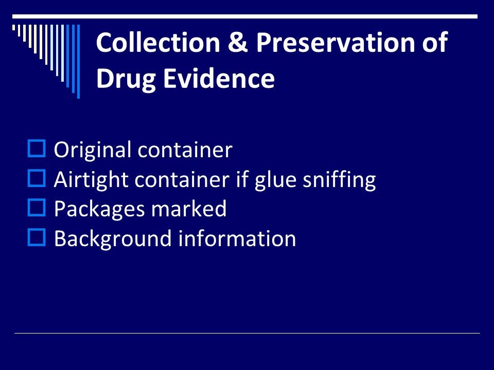 Collection & Preservation of Drug Evidence