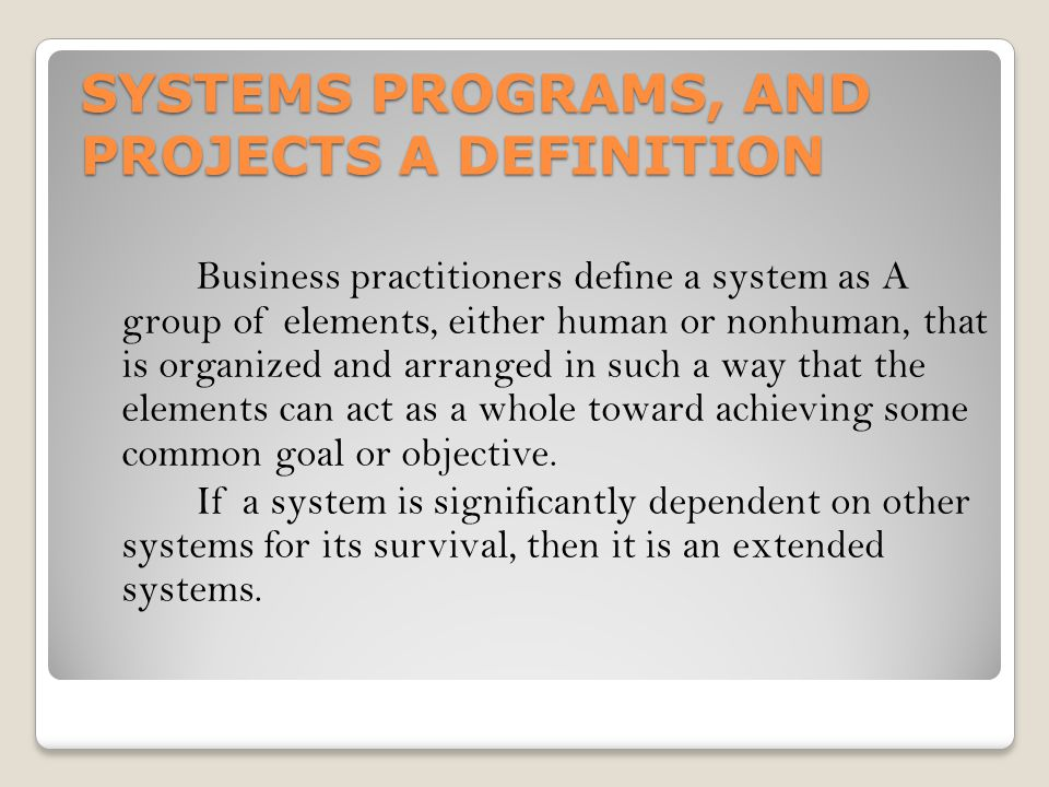 SYSTEMS PROGRAMS, AND PROJECTS A DEFINITION