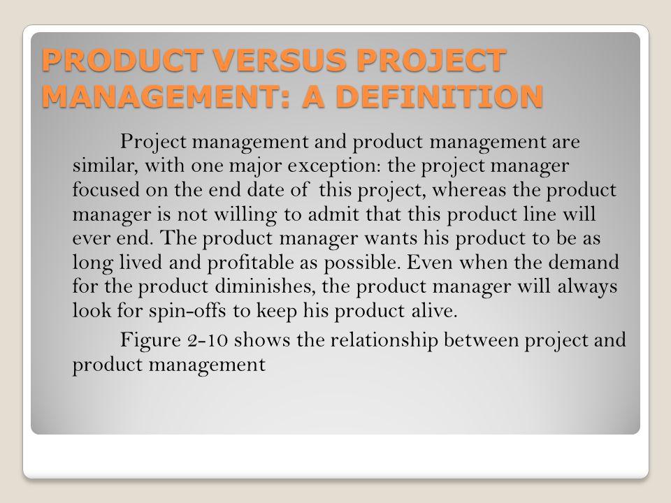 PRODUCT VERSUS PROJECT MANAGEMENT: A DEFINITION