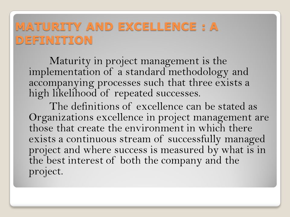 MATURITY AND EXCELLENCE : A DEFINITION