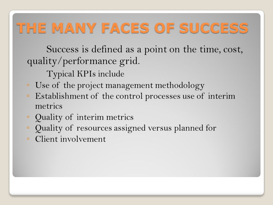 THE MANY FACES OF SUCCESS