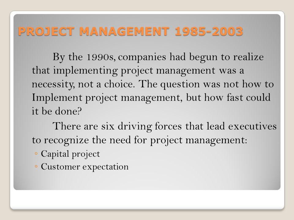 PROJECT MANAGEMENT 1985-2003