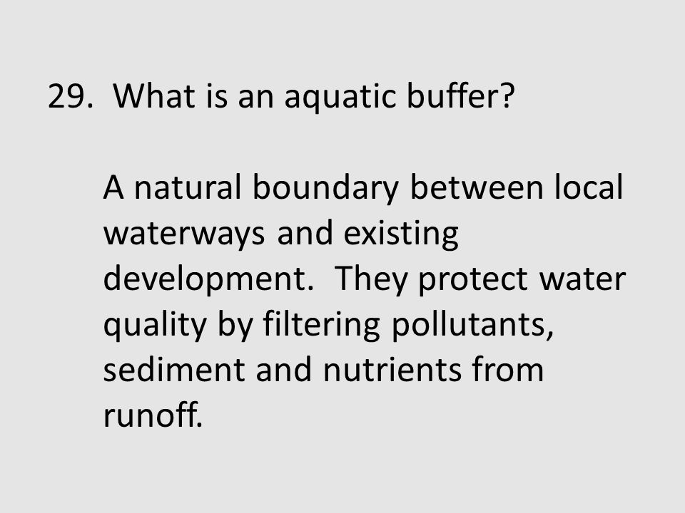 29. What is an aquatic buffer