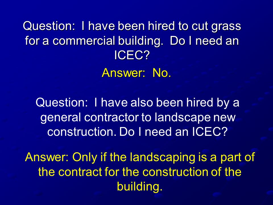 Question: I have been hired to cut grass for a commercial building