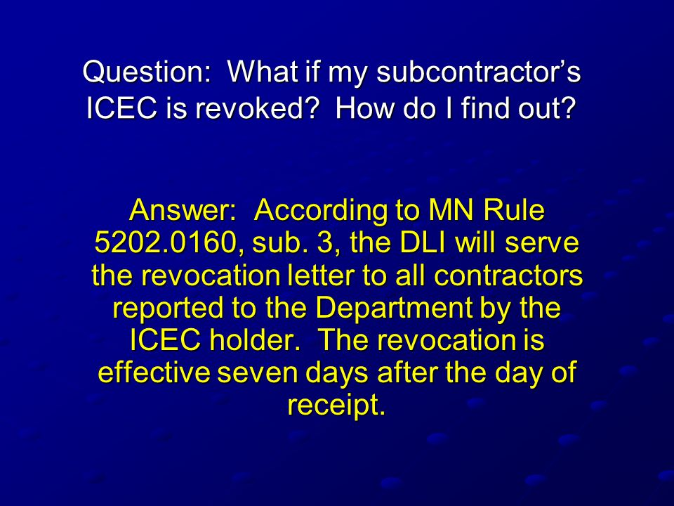 Question: What if my subcontractor's ICEC is revoked How do I find out