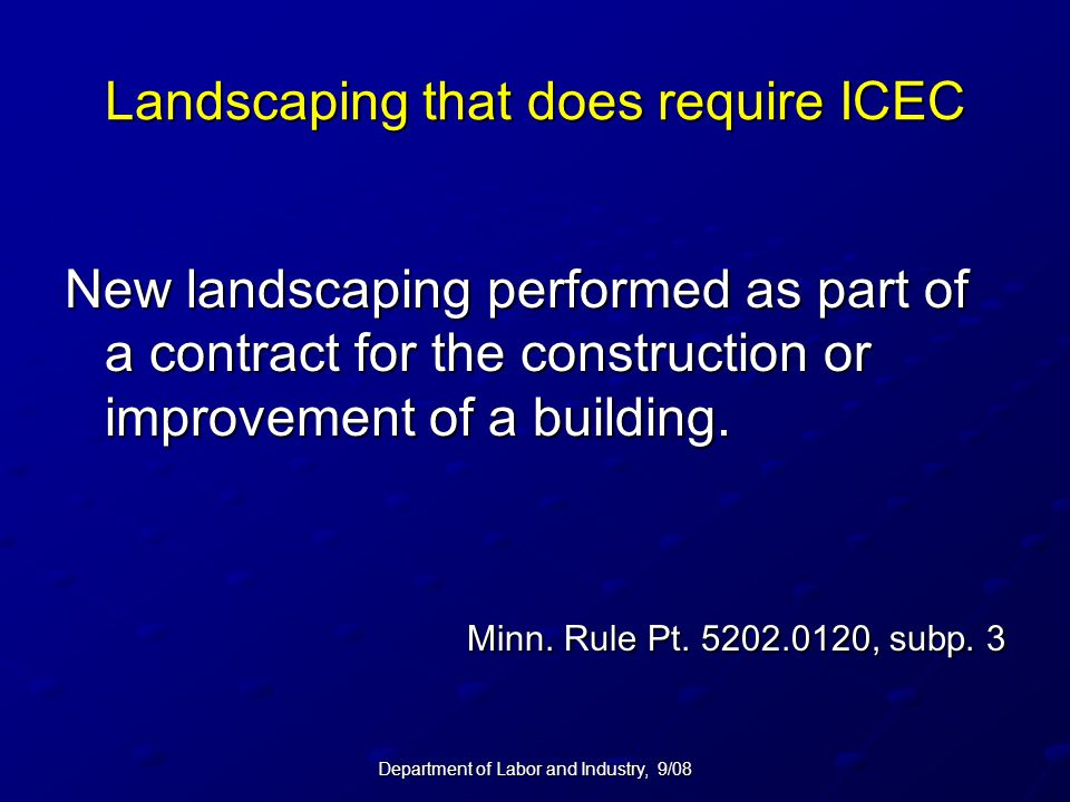 Landscaping that does require ICEC