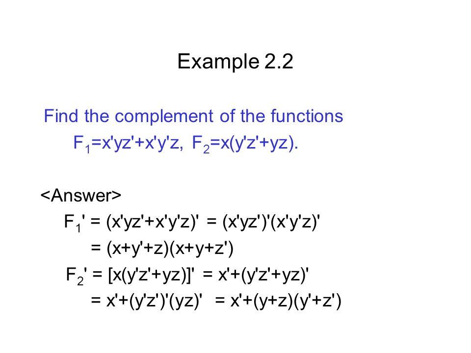 Example 2.2 F1=x yz +x y z, F2=x(y z +yz). <Answer>