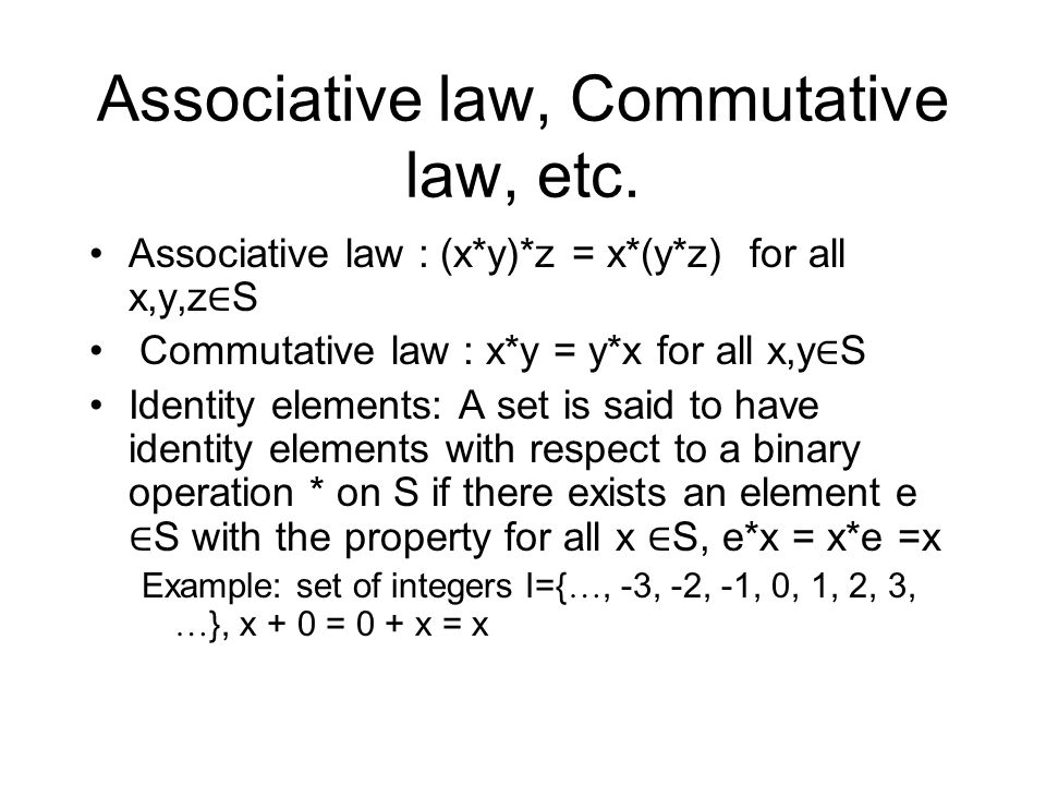 Associative law, Commutative law, etc.