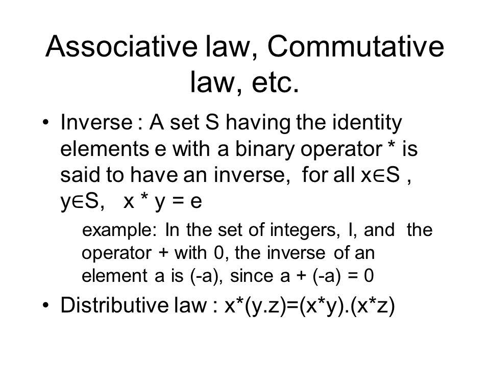 Associative law, Commutative law, etc.