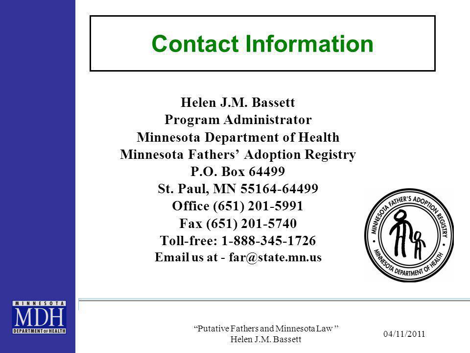 Contact Information Helen J.M. Bassett. Program Administrator. Minnesota Department of Health. Minnesota Fathers' Adoption Registry.