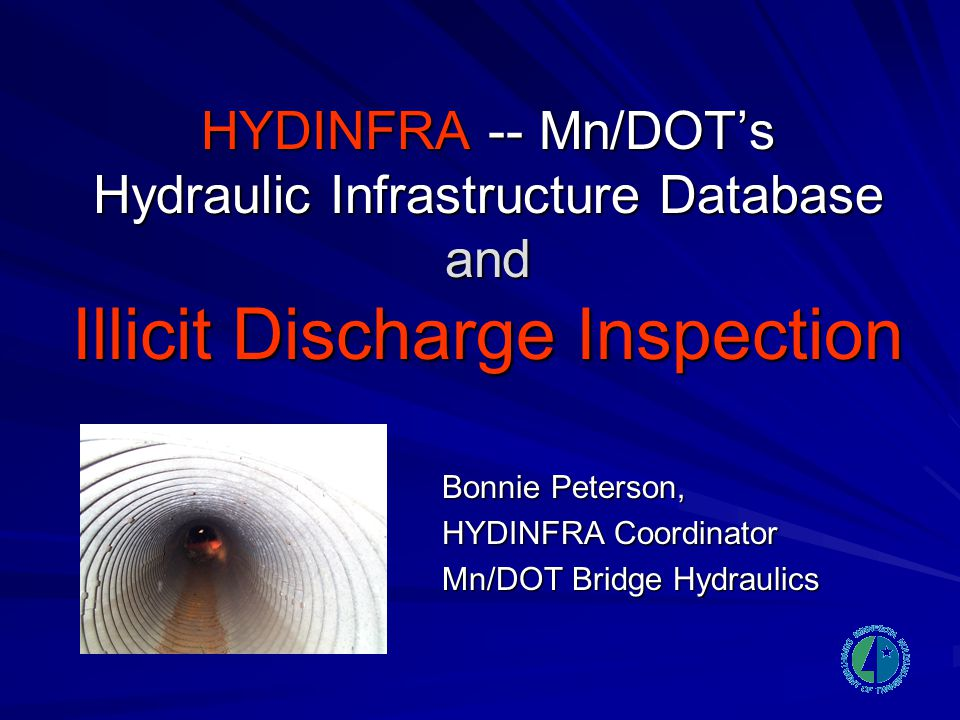 HYDINFRA -- Mn/DOT's Hydraulic Infrastructure Database and Illicit Discharge Inspection