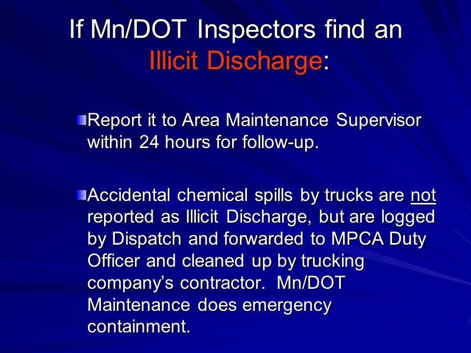 If Mn/DOT Inspectors find an Illicit Discharge: