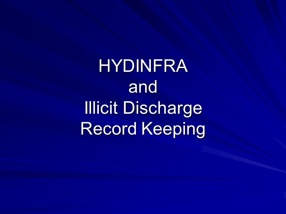 HYDINFRA and Illicit Discharge Record Keeping