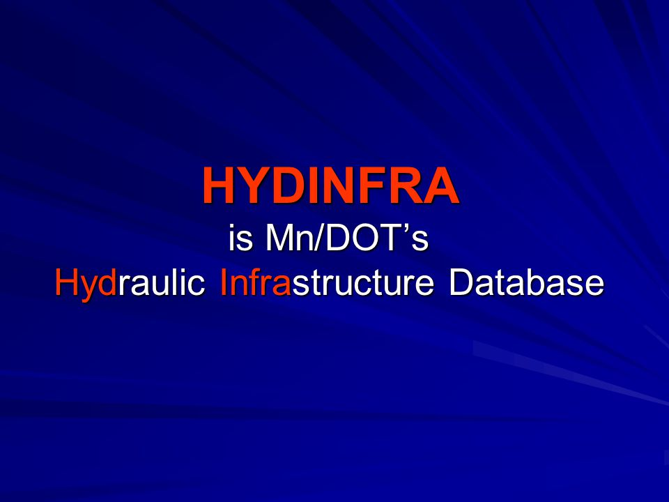 HYDINFRA is Mn/DOT's Hydraulic Infrastructure Database