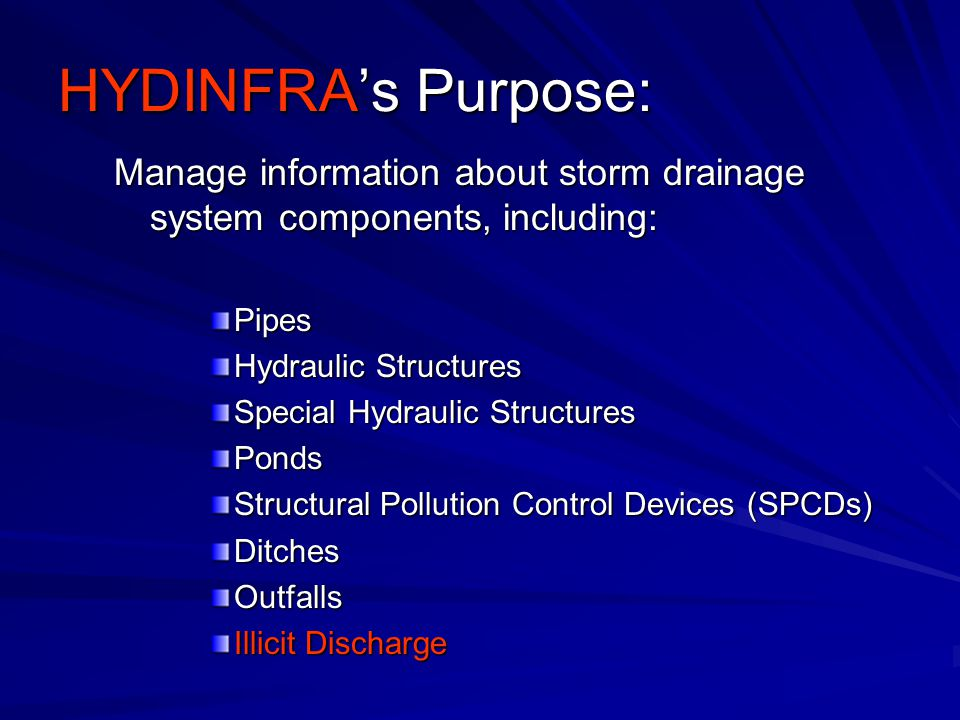 HYDINFRA's Purpose: Manage information about storm drainage system components, including: Pipes. Hydraulic Structures.