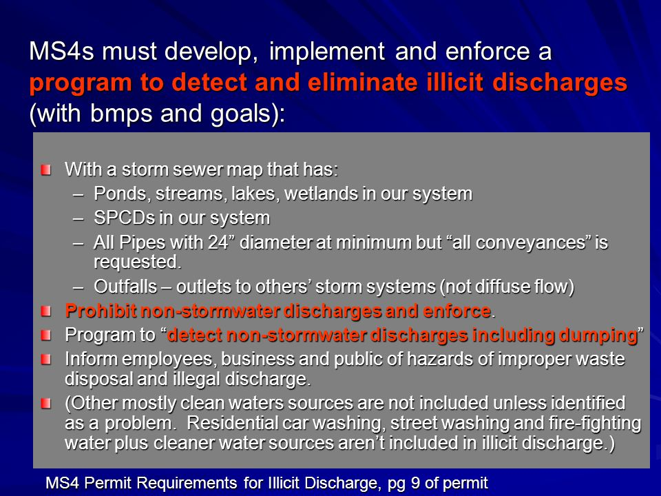 MS4s must develop, implement and enforce a program to detect and eliminate illicit discharges (with bmps and goals):