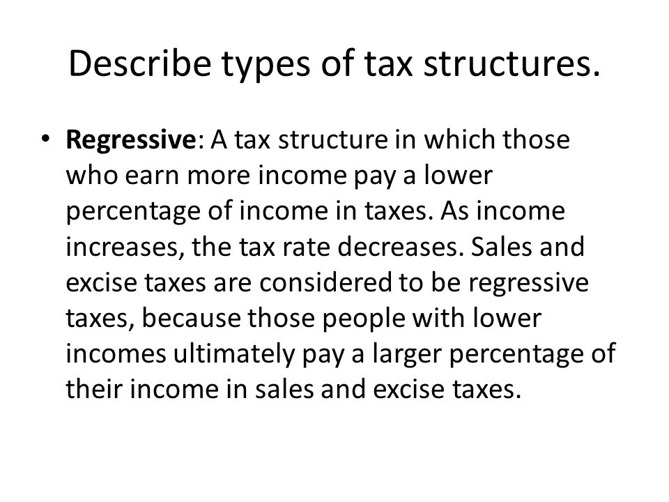 Describe types of tax structures.