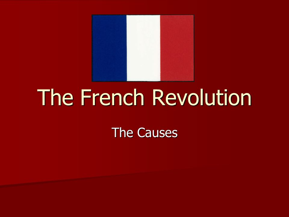 The French Revolution The Causes