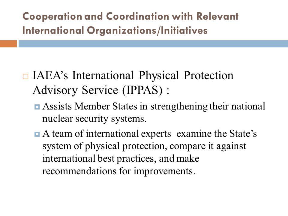 IAEA's International Physical Protection Advisory Service (IPPAS) :