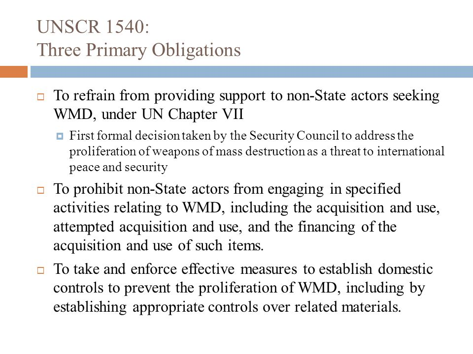 UNSCR 1540: Three Primary Obligations