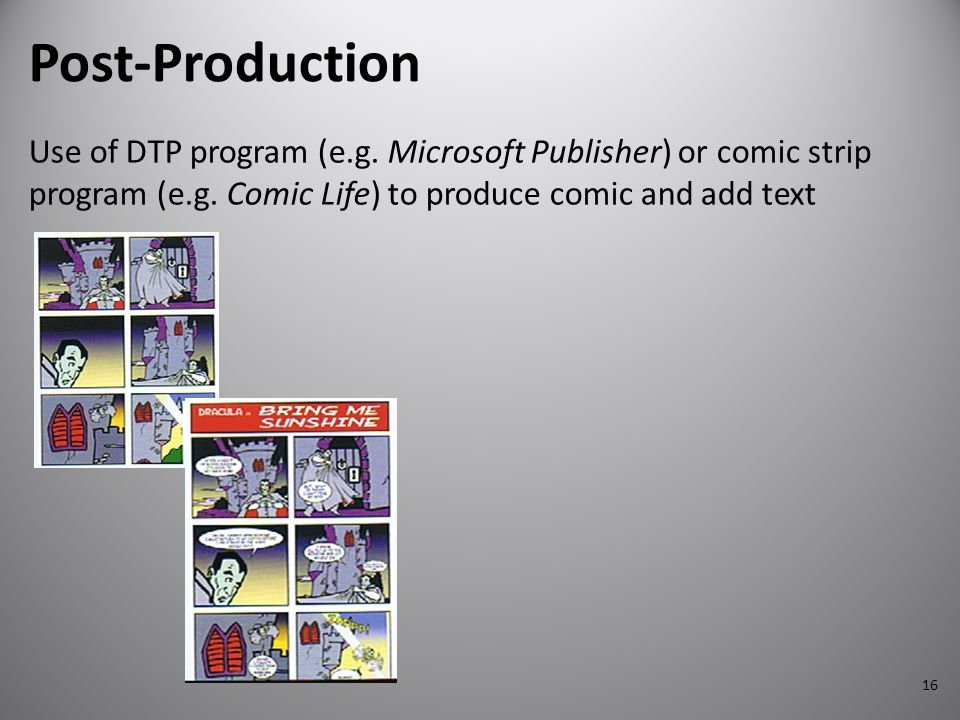 Post-Production Use of DTP program (e.g. Microsoft Publisher) or comic strip program (e.g.