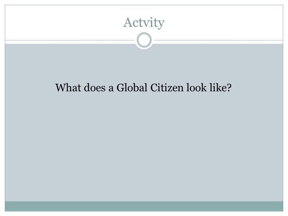 What does a Global Citizen look like