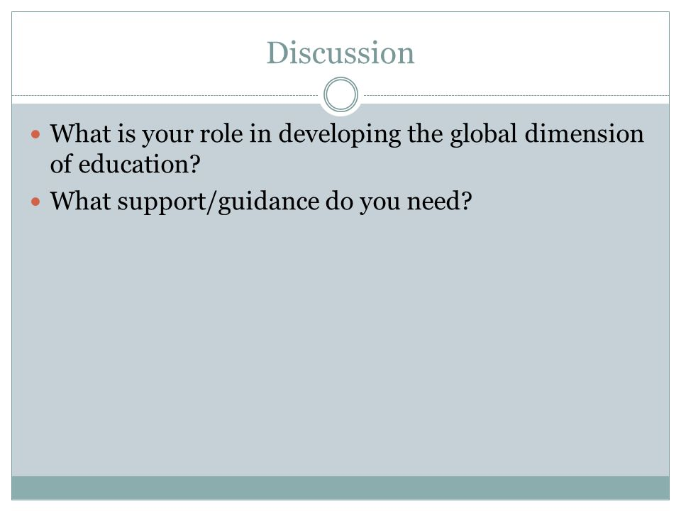 Discussion What is your role in developing the global dimension of education.