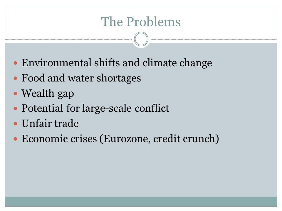 The Problems Environmental shifts and climate change