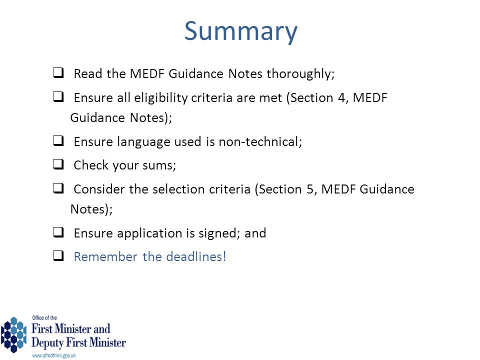 Summary Read the MEDF Guidance Notes thoroughly;