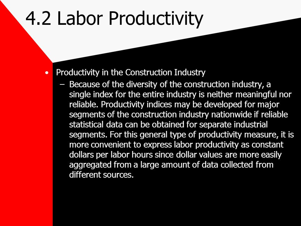 4.2 Labor Productivity Productivity in the Construction Industry