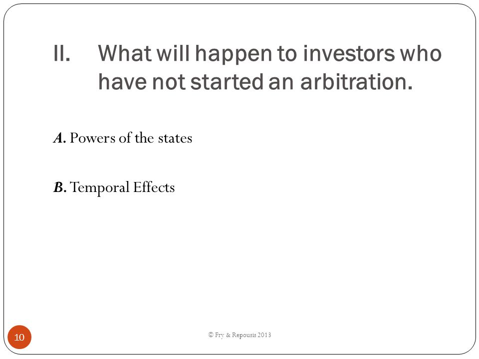 What will happen to investors who have not started an arbitration.