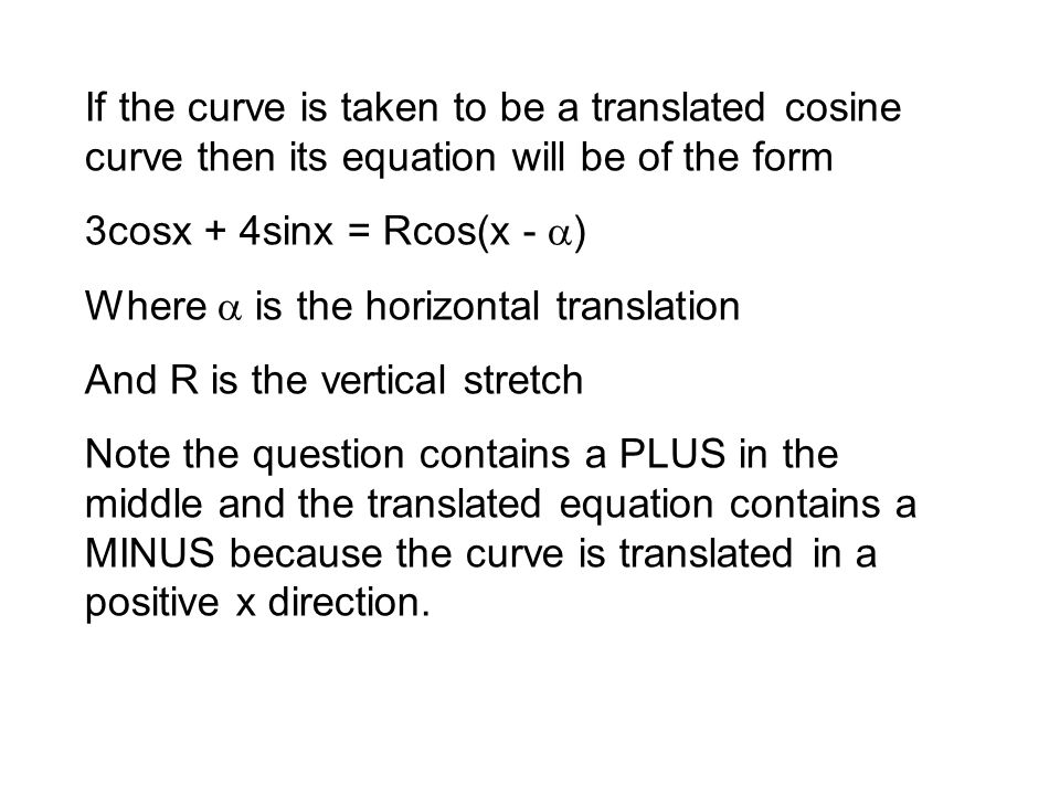 If the curve is taken to be a translated cosine curve then its equation will be of the form