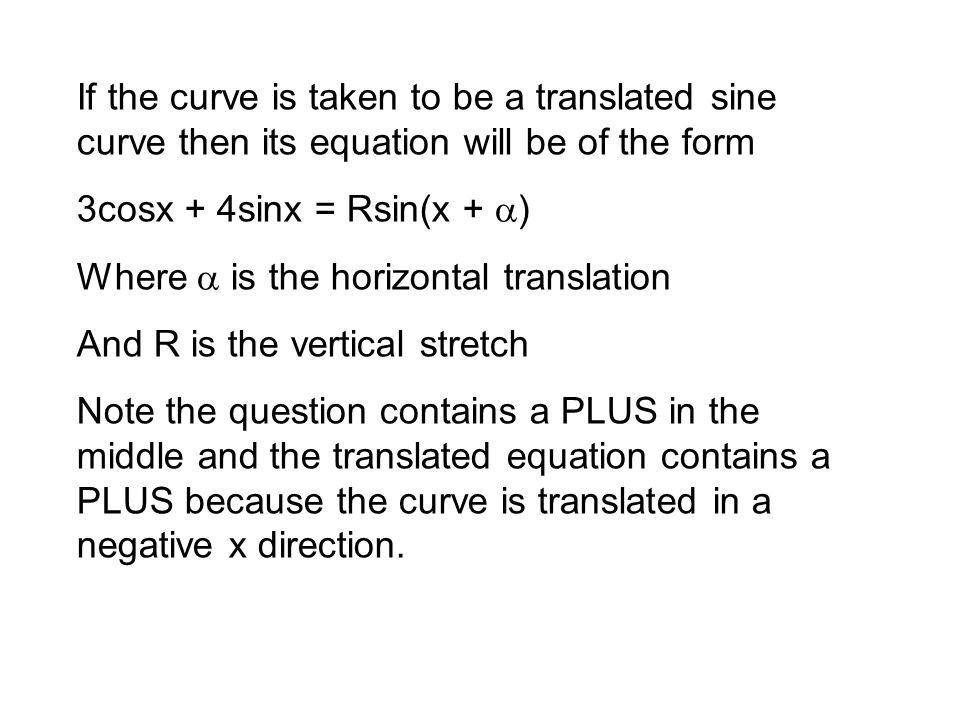 If the curve is taken to be a translated sine curve then its equation will be of the form