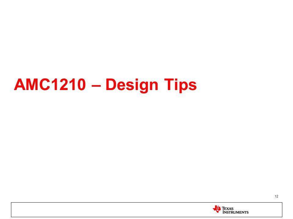 AMC1210 – Design Tips