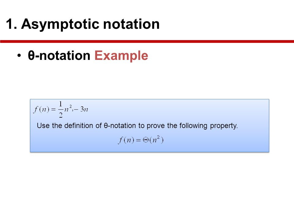 θ-notation Example 1. Asymptotic notation ,