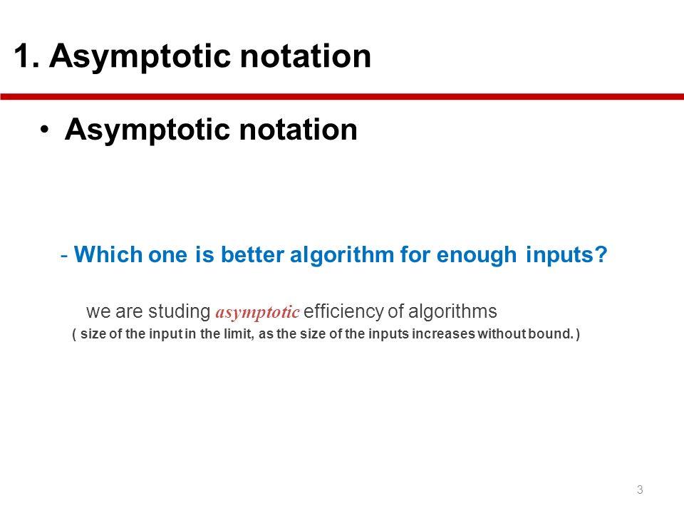 Asymptotic notation 1. Asymptotic notation