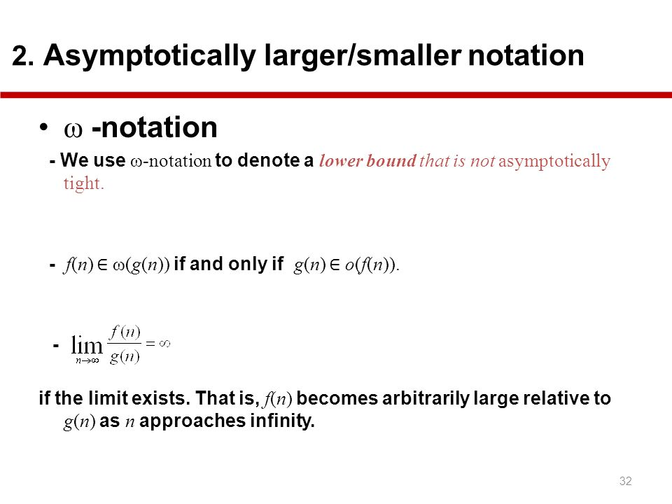 ω -notation 2. Asymptotically larger/smaller notation