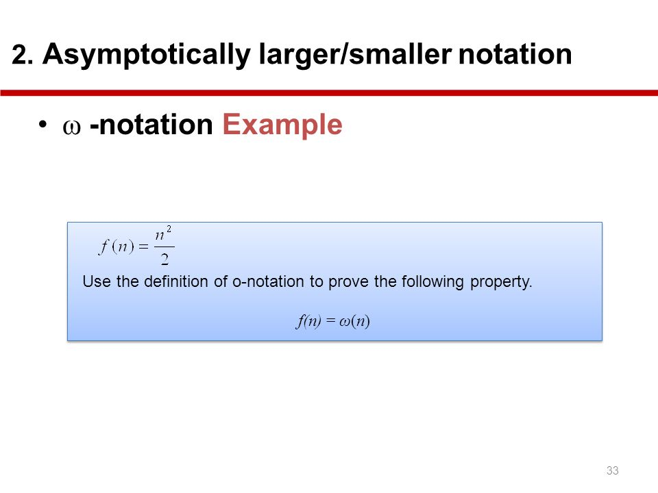 ω -notation Example 2. Asymptotically larger/smaller notation