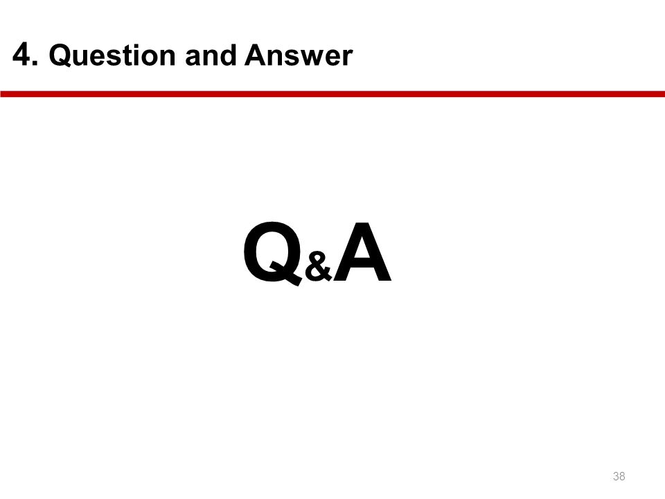 4. Question and Answer Q&A