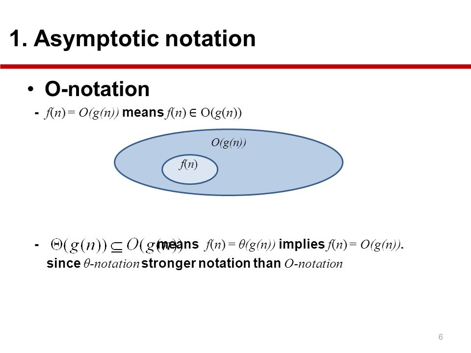 O-notation 1. Asymptotic notation