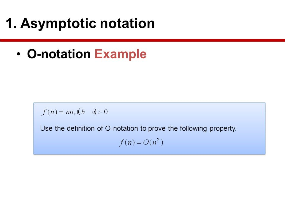O-notation Example 1. Asymptotic notation , ( )