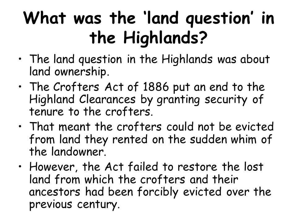 What was the 'land question' in the Highlands