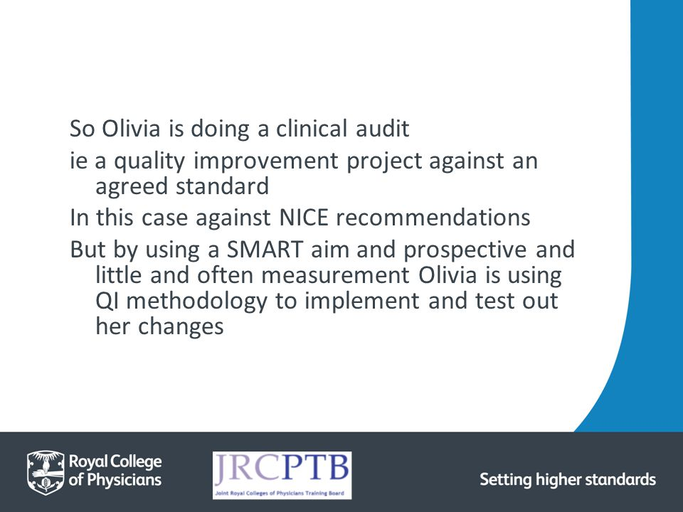 So Olivia is doing a clinical audit
